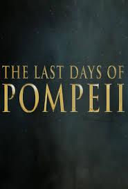 Помпеи: 48 часов до катастрофы - The Last Days of Pompeii