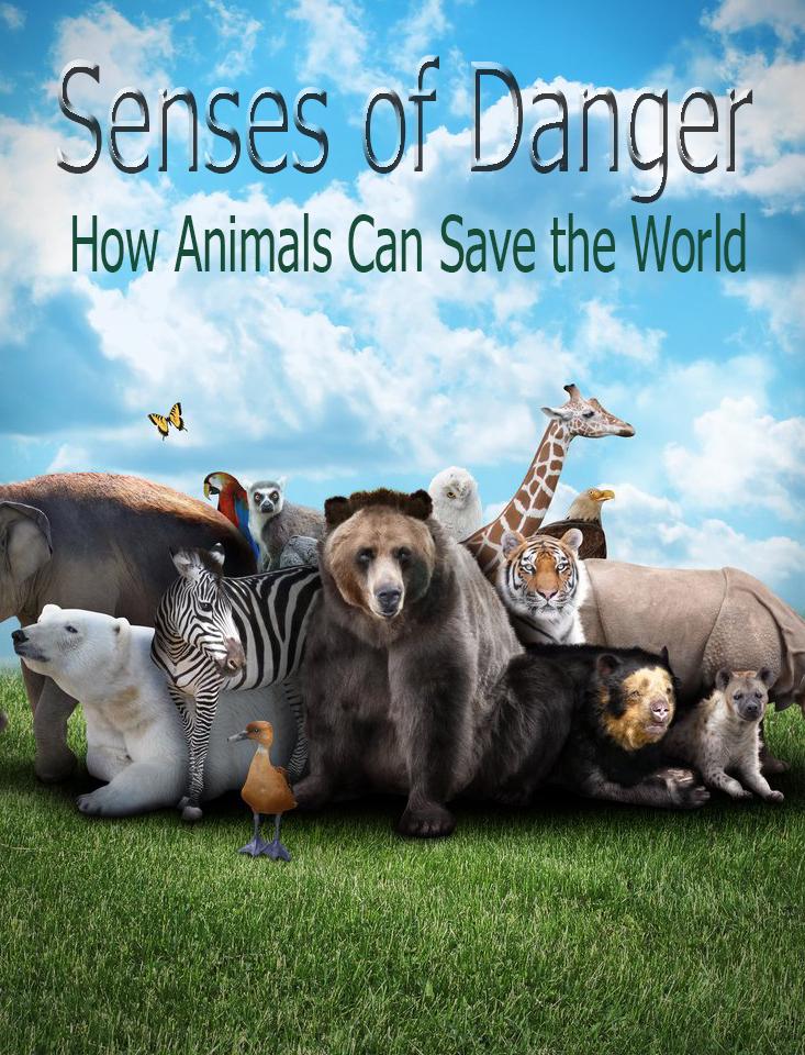 Чутье: как животные спасают мир - Senses of Danger. How Animals Can Save the World