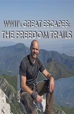 Побег от Гитлера - Wwii°s great escapes- the freedom trails