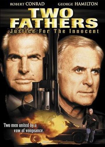 Два отца: Справедливость для невинных - Two Fathers- Justice for the Innocent