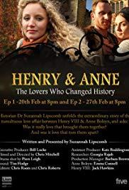 Генрих и Анна: любовники, изменившие историю - Henry and Anne- The Lovers Who Changed History