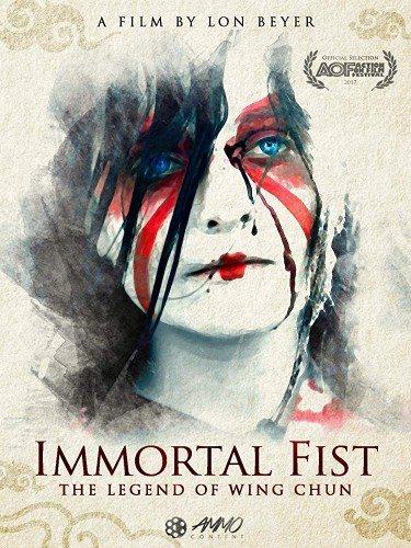 Бессмертный кулак: Легенда Уинг Чан - Immortal Fist- The Legend of Wing Chun