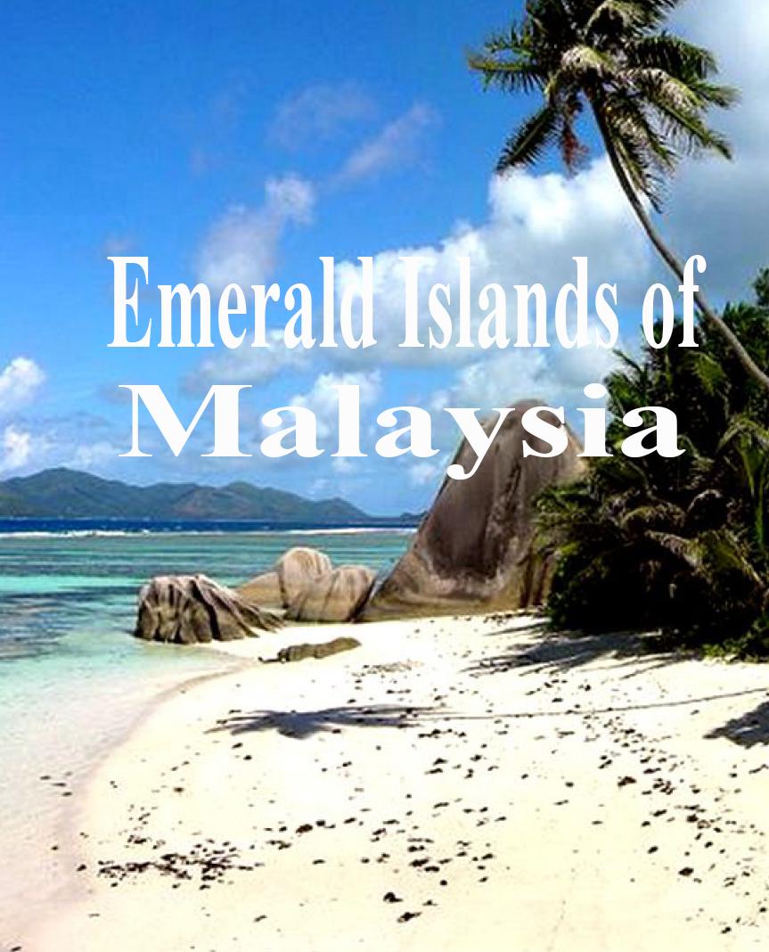 Изумрудные острова Малайзии - Emerald Islands of Malaysia