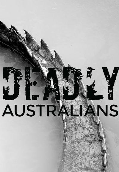 Смертоносные австралийцы - Deadly Australians