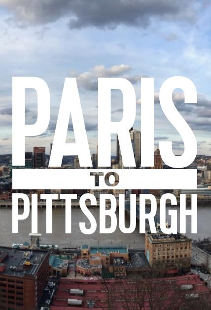 От Парижа до Питтсбурга - Paris to Pittsburgh