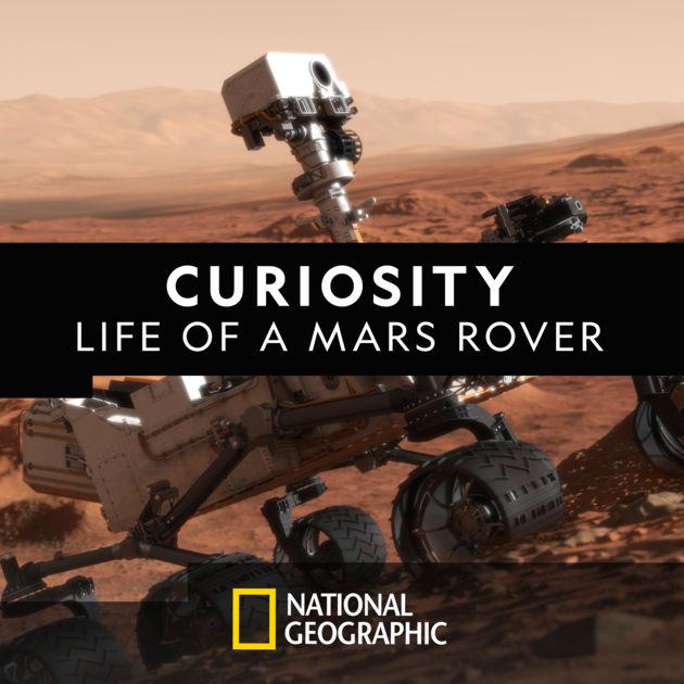 Марсоход Curiosity - Curiosity. Life of a Mars Rover