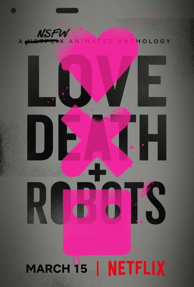 Любовь, Смерть и Роботы - Love, Death & Robots