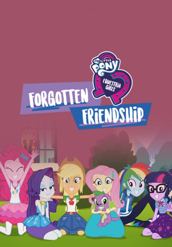 Мой маленький пони: Девочки из Эквестрии - Забытая дружба - My Little Pony Equestria Girls- Forgotten Friendship