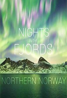 Ночи в фьордах Северной Норвегии - Nights in the fjords of Northern Norway