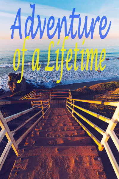 Приключение на всю жизнь - Adventure of a Lifetime