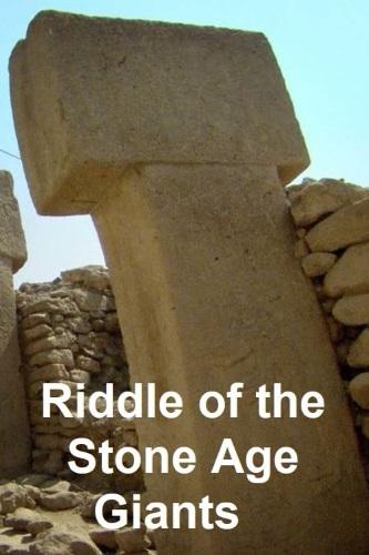 Загадки исполинов каменного века - Riddle of the Stone Age Giants