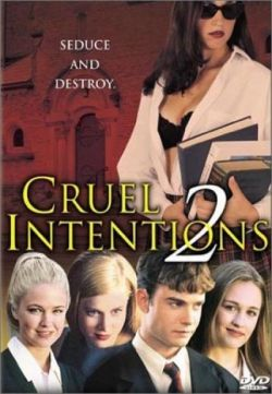 Жестокие игры 2 - Cruel Intentions 2