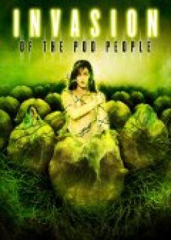 Угроза вторжения - Invasion of the Pod People