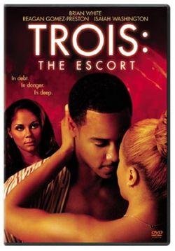 Трио: Эскорт - Trois 3: The Escort