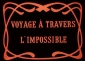 Невероятное путешествие - (Le voyage Г  travers l'impossible)